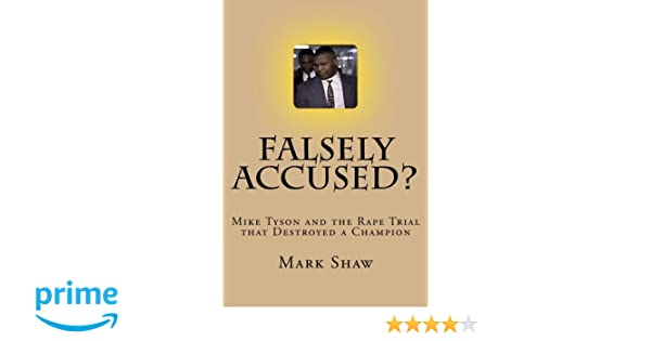 Falsely accused mike tyson and the rape trial that destroyed a falsely accused mike tyson and the rape trial that destroyed a champion mark shaw 9781460943052 amazon books fandeluxe Document