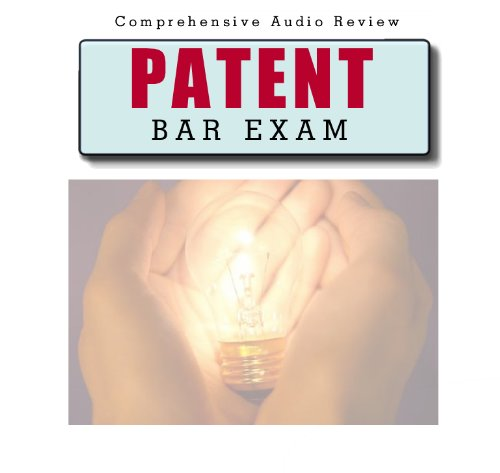 Patent Bar Exam 5 Hour Audio Review; United States Patent and Trademark Office (USPTO) Registration Examination Audio Review, Based on MPEP 9th Edition, Revision 11/15