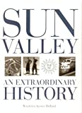 img - for Sun Valley: An Extraordinary History book / textbook / text book
