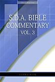 S.D.A. Bible Commentary Vol. 3 (Ellen G. White Comments Only)