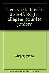 Tiger sur le terrain de golf: Règles allégées pour les juniors