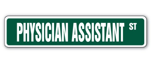 PHYSICIAN'S ASSISTANT Street Sign doctor health PA Dr helper | Indoor/Outdoor | 30