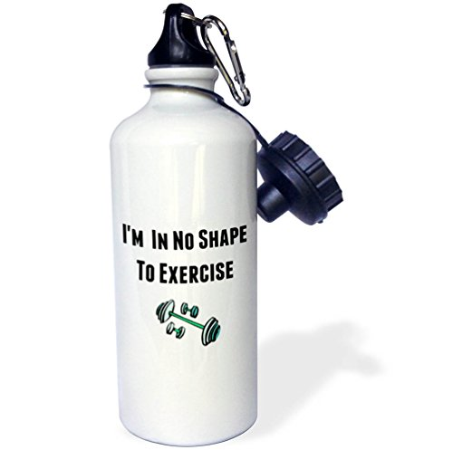 3dRose Xander funny quotes - Im in no shape to exercise, black letters and picture of weights - 21 oz Sports Water Bottle (wb_265952_1) by 3dRose