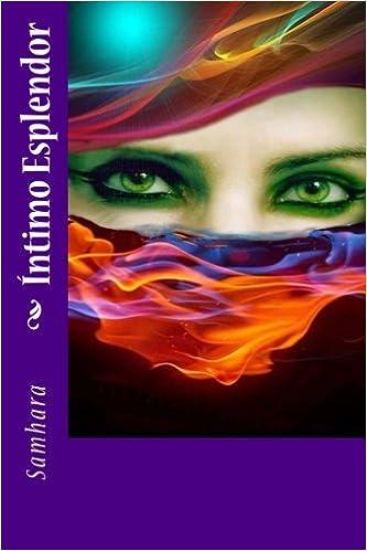 Intimo Esplendor (Spanish Edition): Samhara Splendor ...