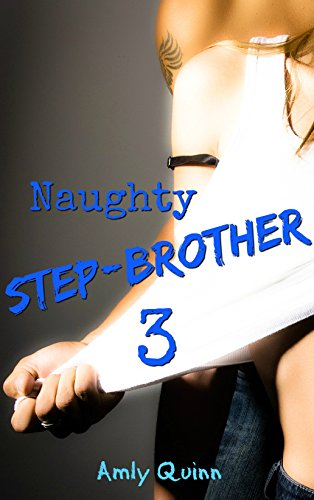 - Naughty Step-brother 3 (Naughty Step Series)