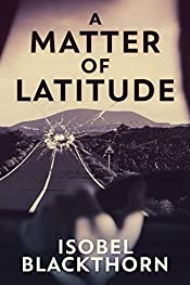 A Matter of Latitude: A Psychological Thriller Set In The Canary Islands