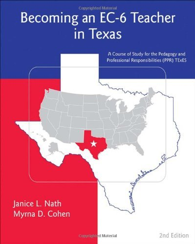 By Janice L. Nath - Becoming an EC-6 Teacher in Texas: 2nd (second) Edition