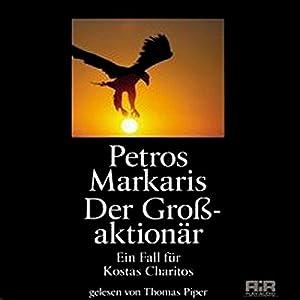 Der Großaktionär. Ein Fall für Kostas Charitos Hörbuch