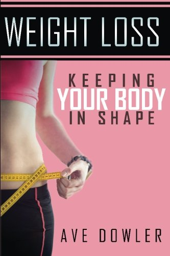 Download Weight Loss: Keeping Your Body In Shape pdf