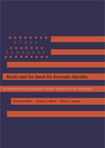 Blacks and the Quest for Economic Equality: The Political Economy of Employment in Southern Communities in the United St