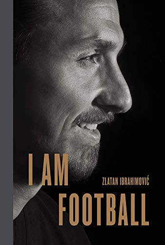 (I Am Football: Zlatan Ibrahimovic)