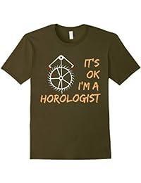 It's ok I'm a Horologist T-Shirt
