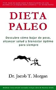 Dieta Paleo: Descubre cómo bajar de peso, alcanzar salud y bienestar óptimo para siempre (Nutrición y Salud nº
