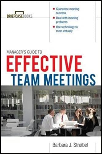 The Manager'S Guide To Effective Meetings: Barbara J. Streibel