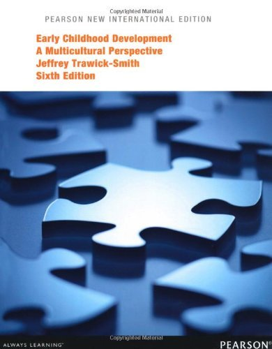 Early Childhood Development: A Multicultural Perspective by Jeffrey Trawick-Smith (2013-11-01)
