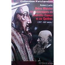 Brève histoire des protestants en Nouvelle-France et au Québec, XVIe-XIXe siècles