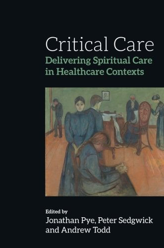 Critical Care: Delivering Spiritual Care in Healthcare Contexts