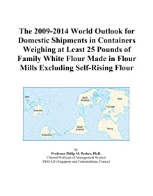 The 2009-2014 World Outlook for Domestic Shipments in Containers Weighing at Least 25 Pounds of Family White Flour Made in Flour Mills Excluding Self-Rising Flour Icon Group