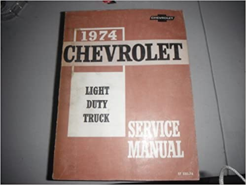 1974 chevrolet light duty truck service manual no author stated 1974 chevrolet light duty truck service manual no author stated amazon books fandeluxe Image collections