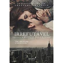 IRREFUTÁVEL (Trilogia Amores Genuínos - Livro 3)