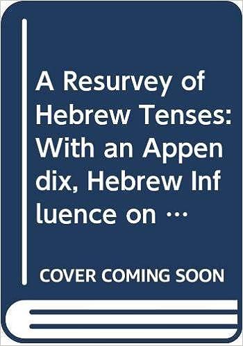 Hebrew Influence on Biblical Aramaic With an Appendix A Resurvey of Hebrew Tenses