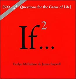 If   , Volume 2: (500 New Questions for the Game of Life) (If Series)