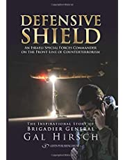 Defensive Shield: The Unique Story of an IDF General on the Front Line of Counterterrorism