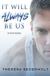 It Will Always Be Us (A Fitz Series Book 3)