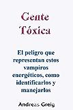 Gente Tóxica El peligro que representan estos vampiros energéticos, como identificarlos y manejarlos