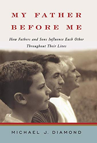 My Father Before Me: How Fathers and Sons Influence Each Other Throughout Their Lives
