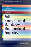 Bulk Nanostructured Materials with Multifunctional Properties (SpringerBriefs in Materials)