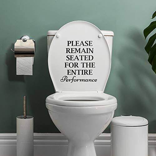 """Vinyl Wall Art Decal - Please Remain Seated for The Entire Performance - 9.17"""" x 8"""" - Adult Humor Home Living Room Bedroom Bathroom Sticker Decoration - Modern Family Household Apartment Adhesive"""