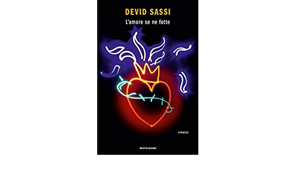 Lamore se ne fotte (Italian Edition) eBook: Devid Sassi: Amazon.es: Tienda Kindle