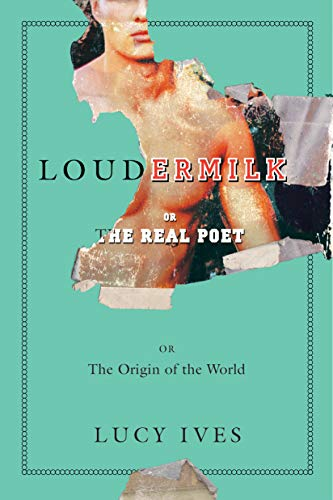 Loudermilk: Or, The Real Poet; Or, The Origin of the World