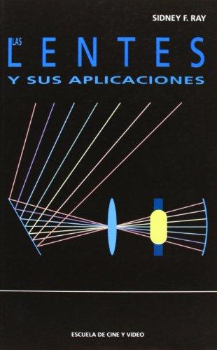 Descargar Libro Lentes Y Sus Aplicaciones, Las Sidney F. Ray
