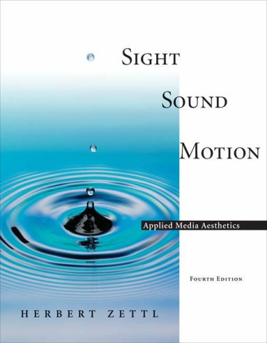Sight Sound Motion: Applied Media Aesthetics (with InfoTrac)
