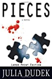 Pieces: Large Print Edition, Julia Dudek, 1449954960