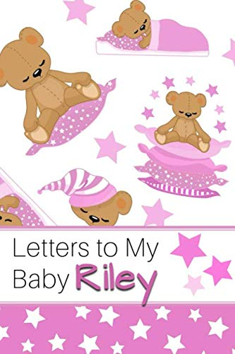 (Letters to My Baby Riley: Personalized Journal for New Mommies with Baby Girl's Name)