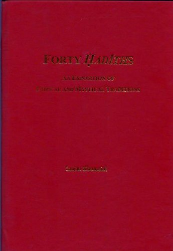 Forty Hadiths: An Exposition on Ethical and Mystical Traditions pdf epub