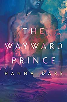 The Wayward Prince (Mind + Machine Book 2) by [Dare, Hanna]