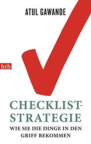 Checklist-Strategie: Wie Sie die Dinge in den Griff bekommen Taschenbuch – 14. Januar 2013 Atul Gawande Gabriele Zelisko btb Verlag 3442744741