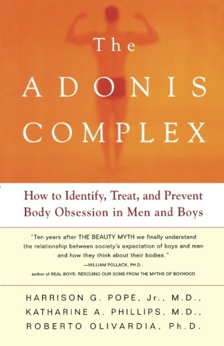The-Adonis-Complex-How-to-Identify-Treat-and-Prevent-Body-Obsession-in-Men-and-Boys