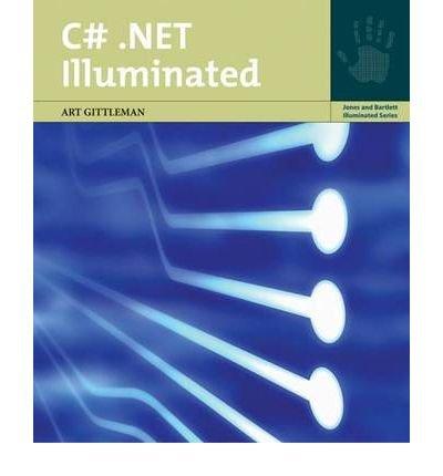 Download [(C#.Net Illuminated )] [Author: Arthur Gittleman] [Oct-2004] pdf