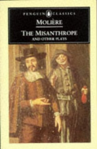 (The Misanthrope and Other Plays (Penguin Classics) The Misanthrope - The Sicilian or Love the Painter - Tartuffe or The Imposter - Doctor in Spite of Himself - The Imaginary Invalid by Moliere (1969) Mass Market Paperback)