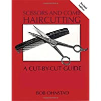 Scissors and Comb Haircutting: A Cut-by-Cut Guide for Home Haircutters