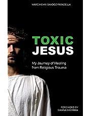 Toxic Jesus: My Journey of Healing from Religious Trauma