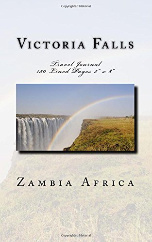 Victoria Falls Zambia Africa Travel Journal: Travel Journal 150 Lined Pages 5