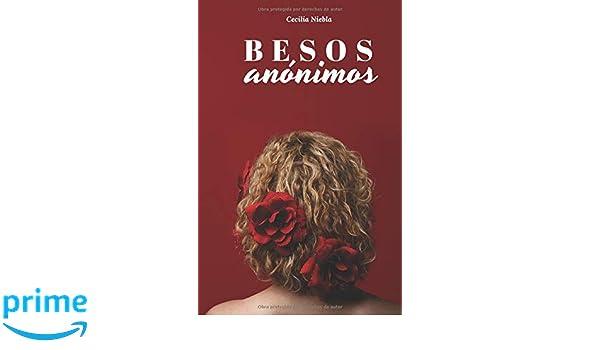 Amazon.com: Besos anónimos (Spanish Edition) (9781946762108 ...