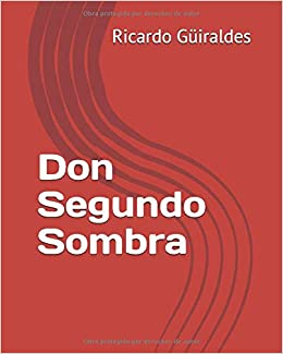 Amazon Com Don Segundo Sombra Spanish Edition