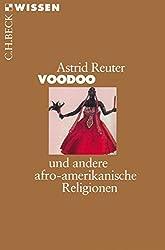 Voodoo: und andere afro-amerikanische Religionen